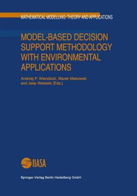 Model-Based Decision Support Methodology with Environmental Applications