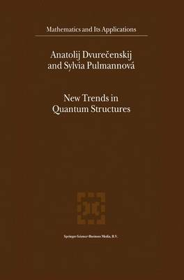 New Trends in Quantum Structures