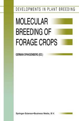 Molecular Breeding of Forage Crops: Proceedings of the 2nd International Symposium, Molecular Breeding of Forage Crops, Lorne and Hamilton, Victoria, Australia, November 19-24, 2000