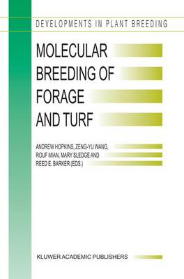 Molecular Breeding of Forage and Turf: Proceedings of the 3rd International Symposium, Molecular Breeding of Forage and Turf, Dallas, Texas, and Ardmore, Oklahoma, U.S.A., May, 18-22, 2003