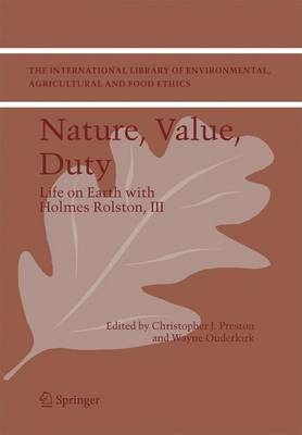 Nature, Value, Duty: Life on Earth with Holmes Rolston, III
