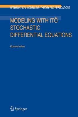 Modeling with Ito Stochastic Differential Equations