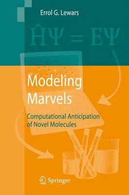 Modeling Marvels: Computational Anticipation of Novel Molecules