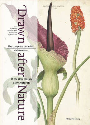 Drawn after Nature: The Complete Botanical Watercolours of the 16th-Century Libri Picturati
