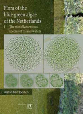 Flora of the Bluegreen Algae of the Netherlands: The Non-Filamentous Species of Inland Waters