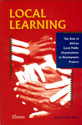 Local Learning: The Role of African Local Public Organizations in Development Projects