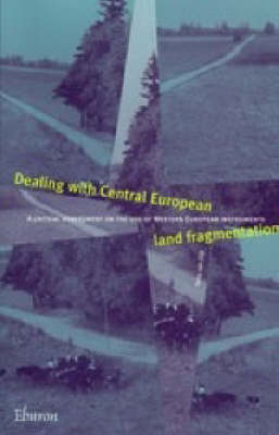 Dealing with Central European Land Fragmentation: A Critical Assessment on the Use of Western European Instruments