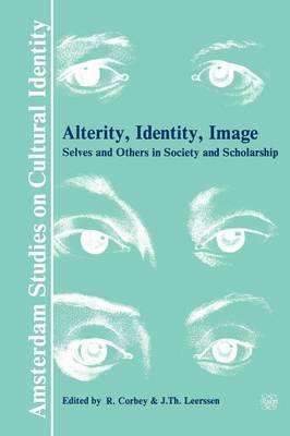 Alterity, Identity, Image: Selves and Others in Society and Scholarship