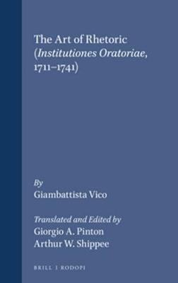 The Art of Rhetoric (<i>Institutiones Oratoriae</i>, 1711-1741): From the definitive Latin text and notes, Italian commentary and introduction by Giuliano Crifo. Translated and Edited by Giorgio A. Pinton and Arthur W. Shippee