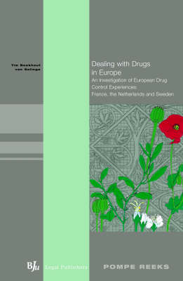 Dealing with Drugs in Europe: An Investigation of European Drug Control Experiences: France, the Netherlands, Sweden