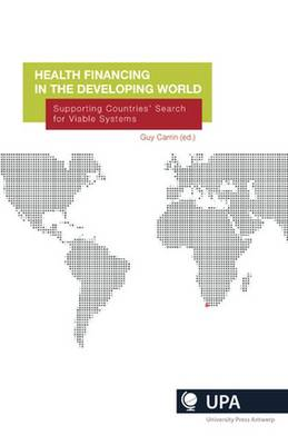 Health Financing for the Developing World: Supporting Countries' Search for Viable Systems