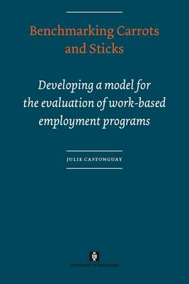 Benchmarking Carrots and Sticks: Developing a Model for the Evaluation of Work-based Employment Programs