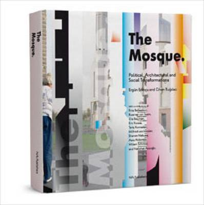 The Mosque: Political, Architectural and Social Transformations