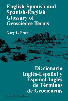 English-Spanish and Spanish-English Glossary of Geoscience Terms