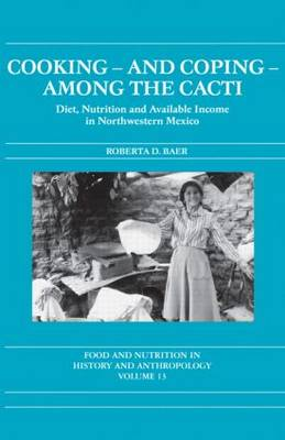 Cooking and Coping Among the Cacti: Diet, Nutrition and Available Income in Northwestern Mexico