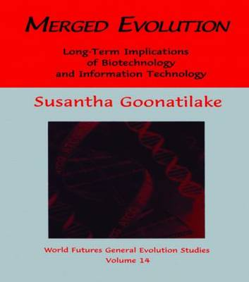 Merged Evolution: Long-Term Complications of Biotechnology and Informatin Technology