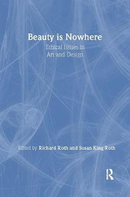 Beauty is Nowhere: Ethical Issues in Art and Design