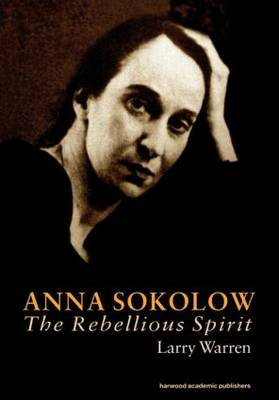Anna Sokolow: The Rebellious Spirit