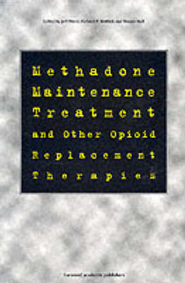 Methadone Maintenance Treatment and Other Opioid Replacement Therapies