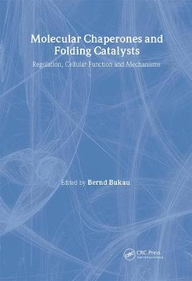 Molecular Chaperones and Folding Catalysts: Regulation, Cellular Functions and Mechanisms