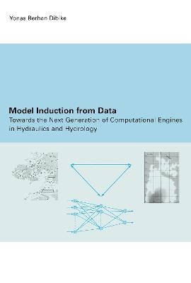 Model Induction from Data: Towards the Next Generation of Computational Engines in Hydraulics and Hydrology