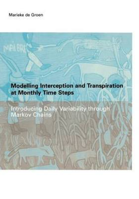 Modelling Interception and Transpiration at Monthly Time Steps: Introducing Daily Variability Through Markov Chains