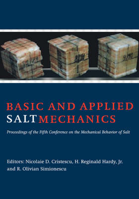 Basic and Applied Salt Mechanics: Proceedings of the 5th Conference on Mechanical Behaviour of Salt, Bucharest, 9-11 August 1999