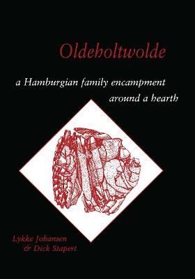 Oldeholtwolde: A Hamburgian Family Encampment around a Hearth