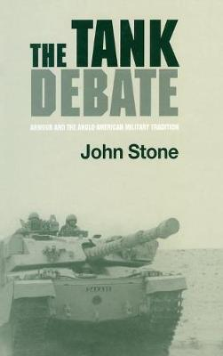 The Tank Debate: Armour and the Anglo-American Military Tradition