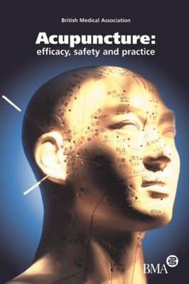 Acupuncture: Efficacy, Safety and Practice