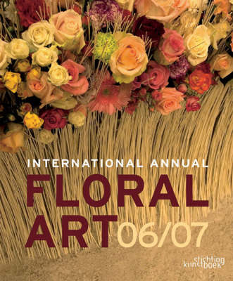 International Annual of Floral Art: 2006/07