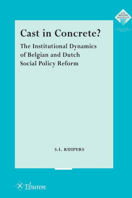 Cast in Concrete?: The Institutional Dynamics of Belgian and Dutch Social Policy Reform