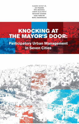 Knocking at the Mayor's Door: Participatory Urban Management in Seven Cities