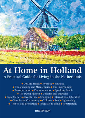 At Home in Holland: A Practical Guide for Living in the Netherlands