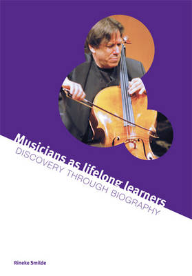 Musicians as Lifelong Learners: Discovery Through Biography