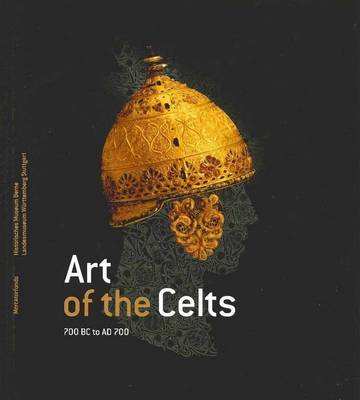 Art of the Celts: 700BC to 700AD