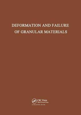 Deformation and Failure of Granular Materials: International Union of Theoretical and Applied Mechanics symposium on deformation and failure of granular materials, Delft, 31 August - 3 September 1982