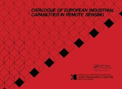 Catalogue of European industrial capabilities in remote sensing: Published for the Commission of the European Community, Joint Research Centre, Ispra, Italy