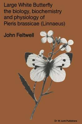 Large White Butterfly: The Biology, Biochemistry and Physiology of Pieris Brassicae (Linnaeus)