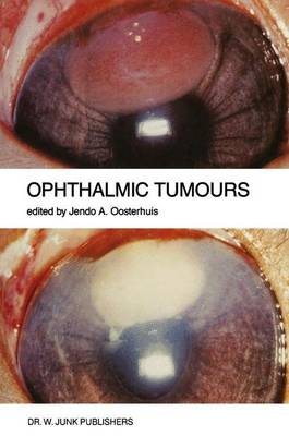 """Ophthalmic Tumours: Including lectures presented at the Boerhaave Course on """"Ophthalmic Tumours"""" of the Leiden Medical Faculty, held in Leiden, The Netherlands, on February 2-3, 1984"""