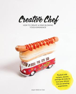 Creative Chef: How to Create a Mind-Blowing Food Experience
