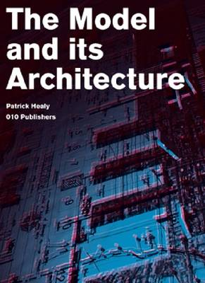 Patrick Healy: The Model and Its Architecture