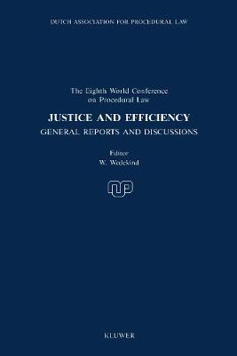 Justice and Efficiency: General Reports and Discussions: 8th