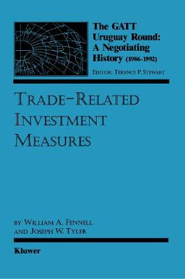 The GATT Uruguay Round: A Negotiating History (1986-1992): Trade-Related Investment Measures