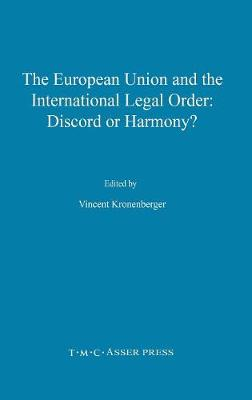 The European Union and the International Legal Order:Discord or Harmony?