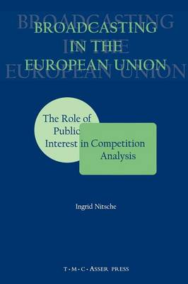 Broadcasting in the European Union:The Role of Public Interest in Competition Analysis