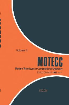 Modern Techniques in Computational Chemistry: MOTECC-91