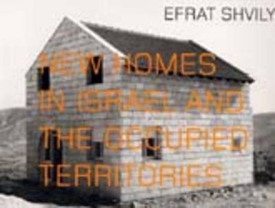 New Homes in Israel and the Occupied Territories