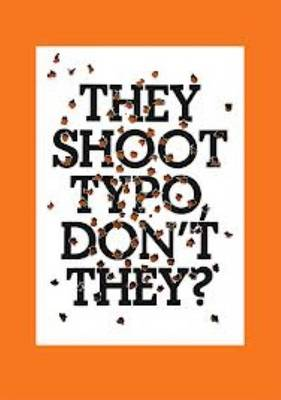 They Shoot Typo, Don't They