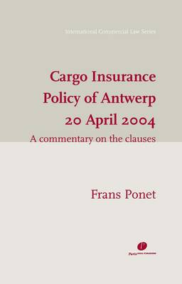 Cargo Insurance Policy of  Antwerp  20 April 2004: A Commentary on the Clauses